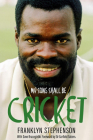 My Song Shall Be Cricket: The Autobiography of Franklyn Stephenson Cover Image