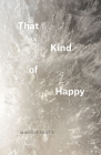 That Kind of Happy (Phoenix Poets) Cover Image