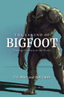 The Legend of Bigfoot: Leaving His Mark on the World Cover Image