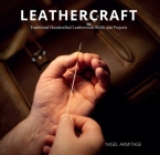 Leathercraft: Traditional Handcrafted Leatherwork Skills and Projects Cover Image