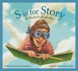 S Is for Story: A Writer's Alphabet (Alphabet Books (Sleeping Bear Press)) Cover Image