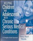 Helping Children and Adolescents with Chronic and Serious Medical Conditions: A Strengths-Based Approach Cover Image