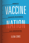 Vaccine Nation: America's Changing Relationship with Immunization Cover Image