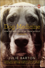 Dog Medicine: How My Dog Saved Me from Myself Cover Image
