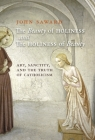 The Beauty of Holiness and the Holiness of Beauty: Art, Sanctity, and the Truth of Catholicism Cover Image