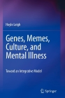 Genes, Memes, Culture, and Mental Illness: Toward an Integrative Model Cover Image