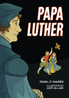 Papa Luther: A Graphic Novel (Together by Grace) Cover Image