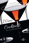 Wine Cocktails: New, Creative and Classic Drinks Cover Image