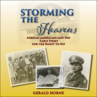 Storming the Heavens: African Americans and the Early Fight for the Right to Fly Cover Image