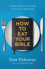 How to Eat Your Bible: A Simple Approach to Learning and Loving the Word of God Cover Image