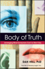 Body of Truth: Leveraging What Consumers Can't or Won't Say Cover Image
