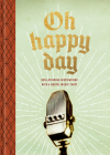 Oh Happy Day: Soul-Stirring Inspirations with a Gospel Music Twist Cover Image