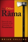 The Other Rāma: Matricide and Genocide in the Mythology of Paraśurāma Cover Image