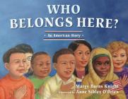 Who Belongs Here?: An American Story Cover Image