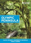 Moon Olympic Peninsula: Coastal Getaways, Rainforests & Waterfalls, Hiking & Camping (Travel Guide) Cover Image