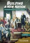 Building a New Nation: An Interactive American Revolution Adventure (You Choose: Founding the United States) Cover Image