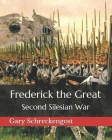 Frederick the Great: Second Silesian War Cover Image