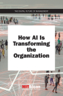 How AI Is Transforming the Organization (Digital Future of Management) Cover Image