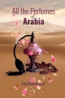 All the Perfumes of Arabia Cover Image