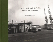 The Isle of Dogs: Before the Big Money Cover Image