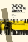 Trans/Acting Culture, Writing, and Memory: Essays in Honour of Barbara Godard (Transcanada #7) Cover Image