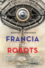 Francia contra los robots (France Against the Robots - Spanish Ed Cover Image
