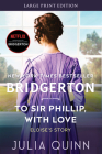 To Sir Phillip, With Love: Bridgerton (Bridgertons #5) Cover Image