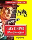 Gary Cooper Movie Poster Book: The Ultimate Collection Cover Image