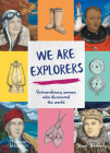 We are Explorers: Extraordinary Women Who Discovered the World Cover Image