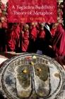 A Yog=ac=ara Buddhist Theory of Metaphor Cover Image