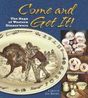 Come and Get It!: The Saga of Western Dinnerware Cover Image
