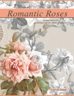 Romantic Roses: Vintage Greyscale Coloring Book For Adults relaxation Cover Image
