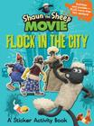 Shaun the Sheep Movie - Flock in the City Sticker Activity Book Cover Image