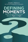 Defining Moments: When Managers Must Choose Between Right and Right Cover Image