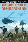 The Soviet War in Afghanistan (Graphic Modern History: Cold War Conflicts) Cover Image