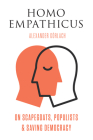 Homo Empathicus: On Scapegoats, Populists, and Saving Democracy Cover Image