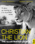 Christian the Lion: The Illustrated Legacy Cover Image