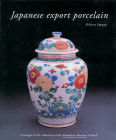 Japanese Export Porcelain: Catalogue of the Collection of the Ashmolean Museum, Oxford Cover Image