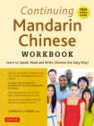 Continuing Mandarin Chinese Workbook: Learn to Speak, Read and Write Chinese the Easy Way! (Includes Online Audio) Cover Image