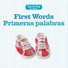 First Words/Primeras Palabras (Say & Play) Cover Image