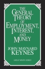 The General Theory of Employment, Interest, and Money (Great Minds) Cover Image