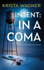 Intent: In A Coma: A Mystery Suspense (Book #5) Cover Image