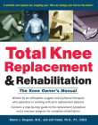 Total Knee Replacement and Rehabilitation: The Knee Owner's Manual Cover Image