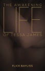 The Awakening Life of Tessa James Cover Image