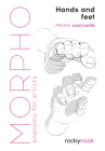Morpho: Hands and Feet: Anatomy for Artists Cover Image