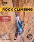 Advanced Rock Climbing: Mastering Sport and Trad Climbing Cover Image