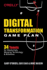 Digital Transformation Game Plan: 34 Tenets for Masterfully Merging Technology and Business Cover Image