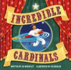 Incredible Cardinals Cover Image