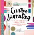 Creative Journaling: A Guide to Over 100 Techniques and Ideas for Amazing Dot Grid, Junk, Mixed Media, and Travel Pages Cover Image
