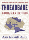 Threadbare: Clothes, Sex, and Trafficking (Comix Journalism) Cover Image